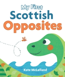 My First Scottish Opposites, Board book Book