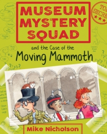 Museum Mystery Squad and the Case of the Moving Mammoth : The Case of the Moving Mammoth, EPUB eBook