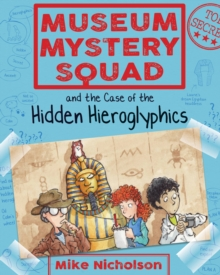 Museum Mystery Squad and the Case of the Hidden Hieroglyphics : The Case of the Hidden Hieroglyphics, EPUB eBook