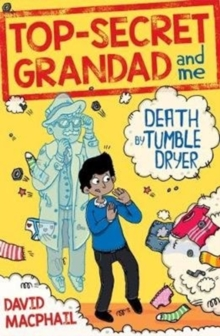 Top-Secret Grandad and Me: Death by Tumble Dryer, Paperback / softback Book