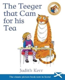 The Teeger That Cam For His Tea : The Tiger Who Came to Tea in Scots, Paperback / softback Book
