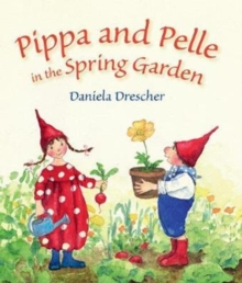 Pippa and Pelle in the Spring Garden, Board book Book