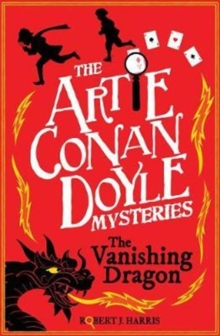 Artie Conan Doyle and the Vanishing Dragon, Paperback Book