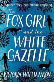 The Fox Girl and the White Gazelle, Paperback / softback Book