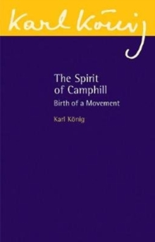 The Spirit of Camphill : Birth of a Movement, Paperback Book