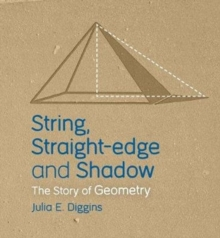 String, Straight-edge and Shadow : The Story of Geometry, Paperback / softback Book