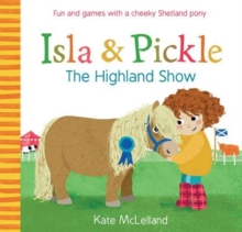 Isla and Pickle: The Highland Show, Paperback / softback Book
