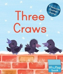 Three Craws : A Lift-the-Flap Scottish Rhyme, Board book Book