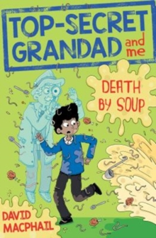 Top-Secret Grandad and Me: Death by Soup, Paperback / softback Book
