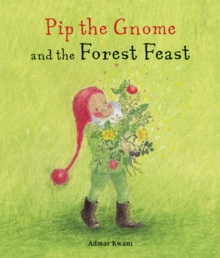 Pip the Gnome and the Forest Feast, Board book Book