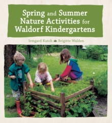 Spring and Summer Nature Activities for Waldorf Kindergartens, Hardback Book