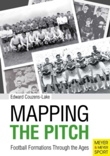 Mapping the Pitch : Football Formations Through the Ages, Paperback Book