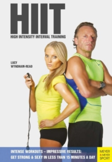 HIIT - High Intensity Interval Training : Get Strong & Sexy in Less Than 15 Minutes a Day: Intense Workouts-Impressive Results, Paperback Book