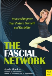 Fascial Network : Train and Improve Your Posture and Flexibility, Paperback Book
