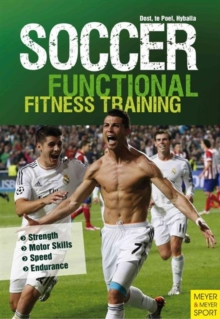 Soccer: Functional Fitness Training : Strength, Motor Skills, Speed, Endurance, Paperback Book