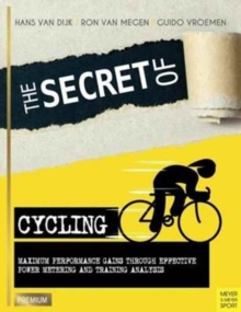 Secret of Cycling : Maximum Peformance Gains Through Effective Power Metering and Training a, Paperback Book