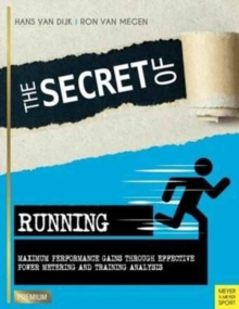 Secret of Running : Maximum Performance Gains Through Effective Power Metering and Training, Paperback / softback Book