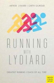 Running with Lydiard : Greatest Running Coach of All Time, Paperback / softback Book