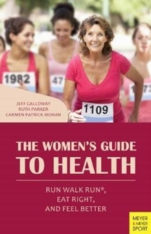 The Women's Guide to Health : Run Walk Run, Eat Right, and Feel Better, Paperback Book