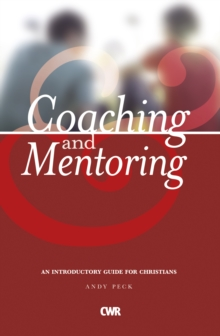 Coaching and Mentoring : An Introductory Guide for Christians, Paperback Book