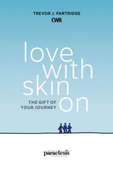 Love With Skin On : The Gift Of Your Journey, Paperback / softback Book