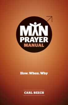 Man Prayer Manual : How. When. Why, Paperback Book