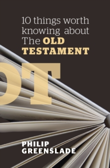 10 Things Worth Knowing About the Old Testament, Paperback / softback Book