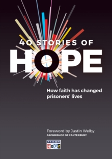 40 Stories of Hope : How faith has changed prisoners' lives, Paperback Book
