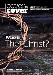 Who is the Christ? : Cover to Cover Lent Study Guide, Paperback / softback Book