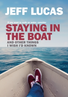 Staying in the Boat : And Other Things I Wish I'd Known, Paperback Book