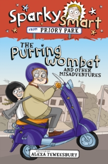 Sparky Smart from Priory Park: The Purring Wombat and other mishaps, Paperback / softback Book