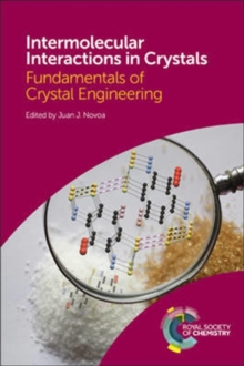 Intermolecular Interactions in Crystals : Fundamentals of Crystal Engineering, Hardback Book