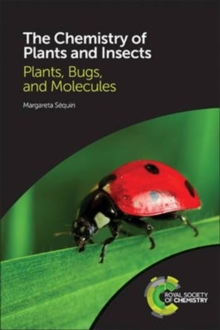 The Chemistry of Plants and Insects : Plants, Bugs, and Molecules, Paperback Book