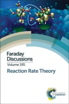 Reaction Rate Theory : Faraday Discussion 195, Hardback Book