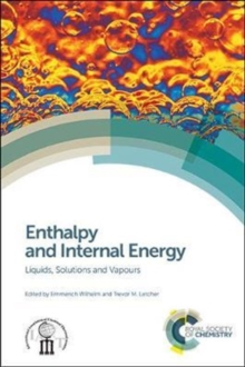 Enthalpy and Internal Energy : Liquids, Solutions and Vapours, Hardback Book