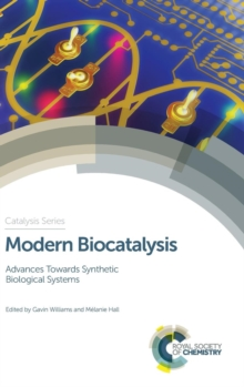 Modern Biocatalysis : Advances Towards Synthetic Biological Systems, Hardback Book