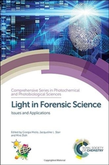 Light in Forensic Science : Issues and Applications, Hardback Book