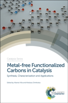 Metal-free Functionalized Carbons in Catalysis : Synthesis, Characterization and Applications, Hardback Book