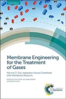 Membrane Engineering for the Treatment of Gases : Volume 2: Gas-separation Issues Combined with Membrane Reactors, Hardback Book