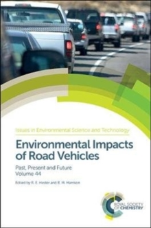 Environmental Impacts of Road Vehicles : Past, Present and Future, Hardback Book