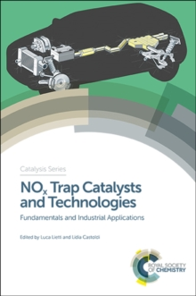 NOx Trap Catalysts and Technologies : Fundamentals and Industrial Applications, Hardback Book