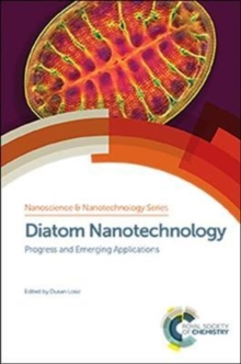 Diatom Nanotechnology : Progress and Emerging Applications, Hardback Book