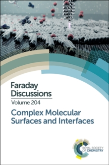 Complex Molecular Surfaces and Interfaces : Faraday Discussion 204, Hardback Book
