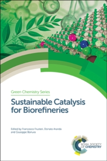Sustainable Catalysis for Biorefineries, Hardback Book