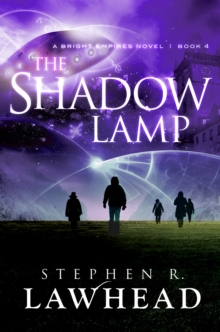 The Shadow Lamp : A Bright Empires Novel, Book 4, Paperback Book