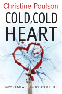 Cold, Cold Heart : Snowbound with a stone-cold killer, Paperback Book