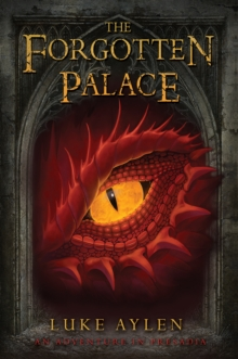 The Forgotten Palace : An adventure in Presadia, Paperback / softback Book