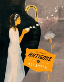 The Story of Antigone, Hardback Book