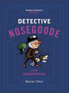 Detective Nosegoode and the Kidnappers, Paperback Book