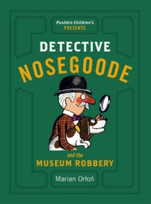 Detective Nosegoode and the Museum Robbery, Paperback Book